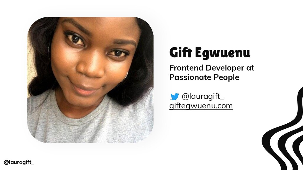 Gift Egwuenu Frontend Developer at Passionate P...