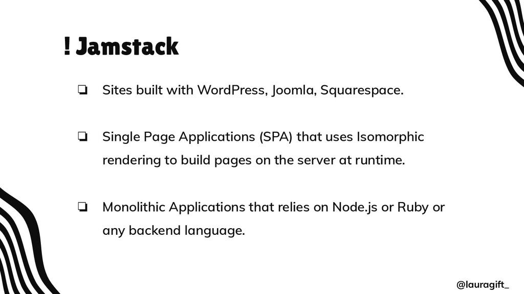 ! Jamstack ❏ Sites built with WordPress, Joomla...