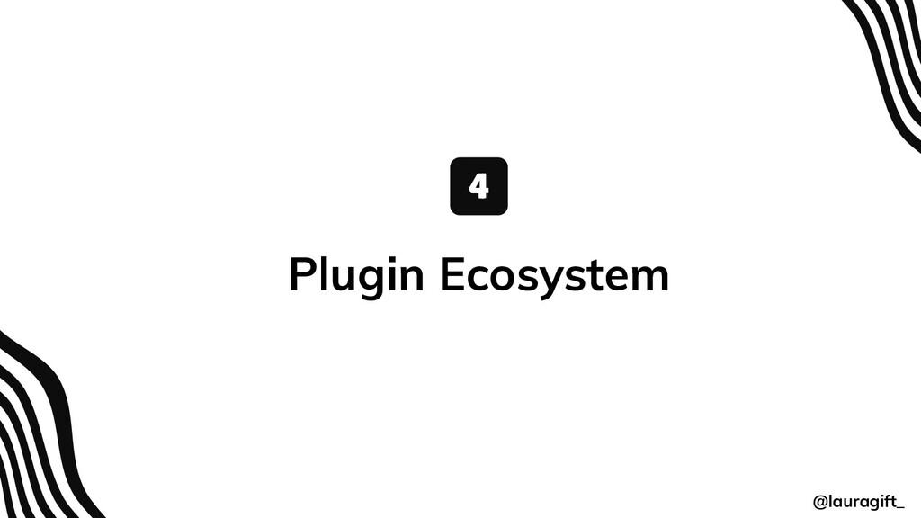 @lauragift_ Plugin Ecosystem 4