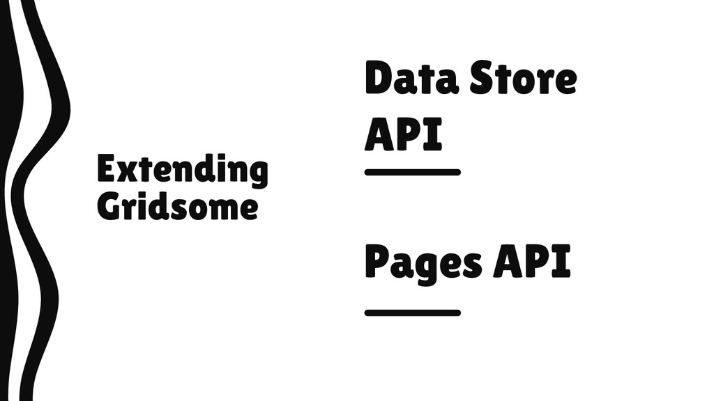 Extending Gridsome Data Store API Pages API