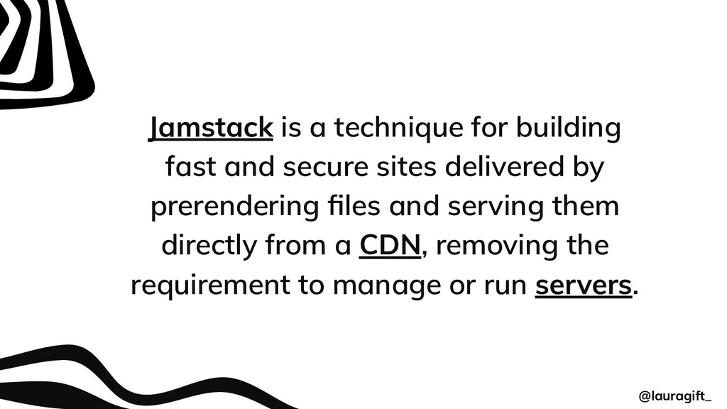 Jamstack is a technique for building fast and s...