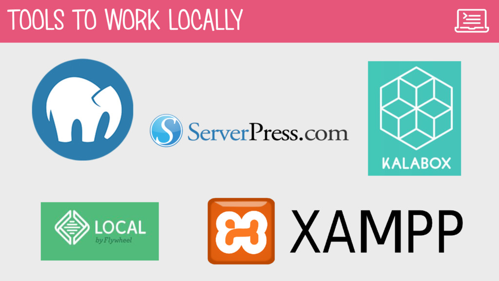 TOOLS TO WORK LOCALLY