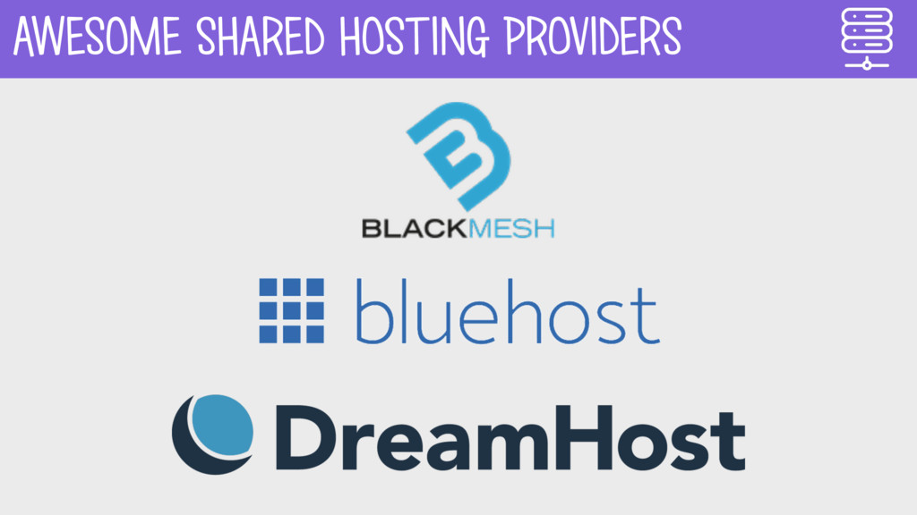 AWESOME SHARED HOSTING PROVIDERS