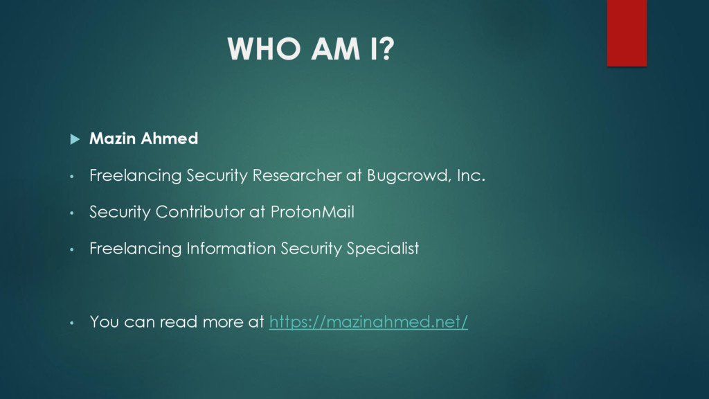 WHO AM I?  Mazin Ahmed • Freelancing Security ...