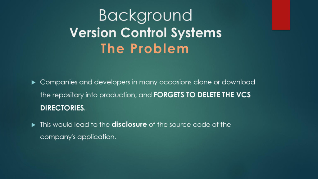 Background Version Control Systems The Problem ...