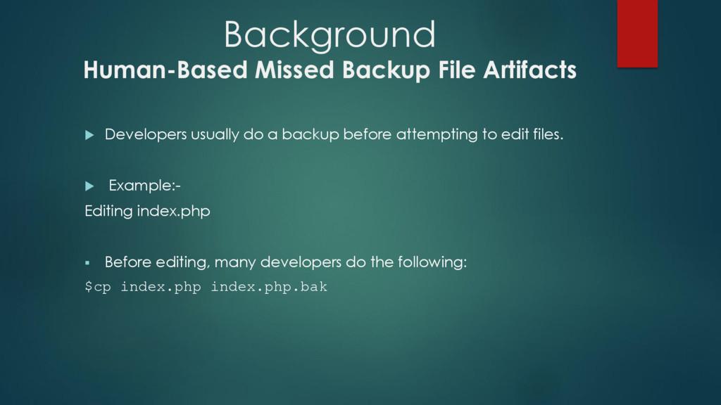 Background Human-Based Missed Backup File Artif...