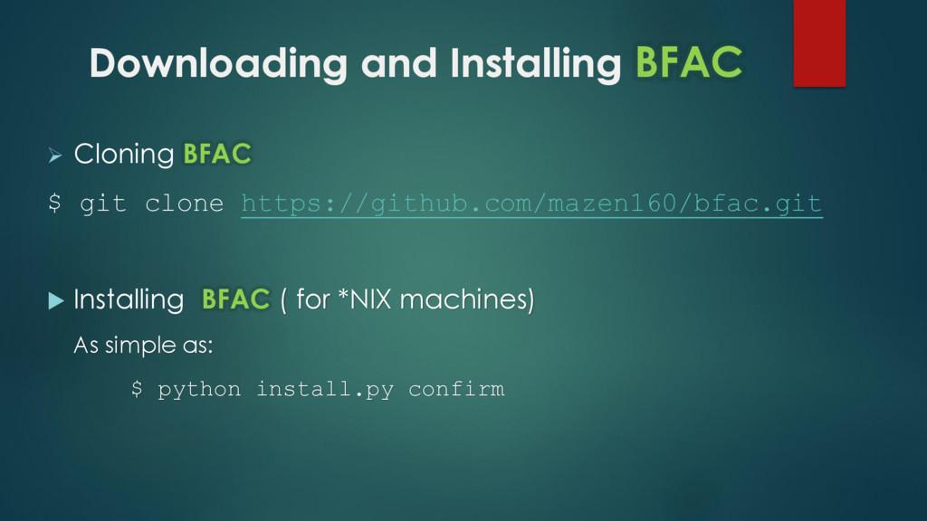 Downloading and Installing BFAC  Cloning BFAC ...