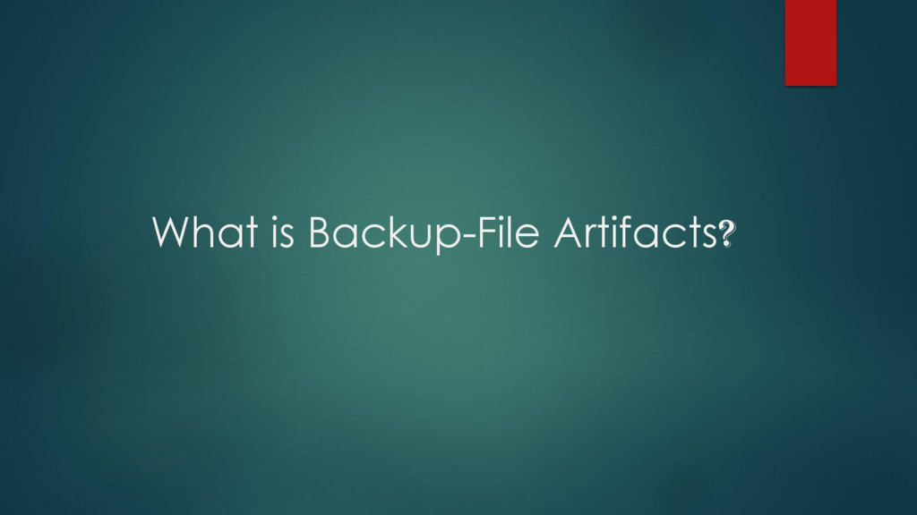 What is Backup-File Artifacts?