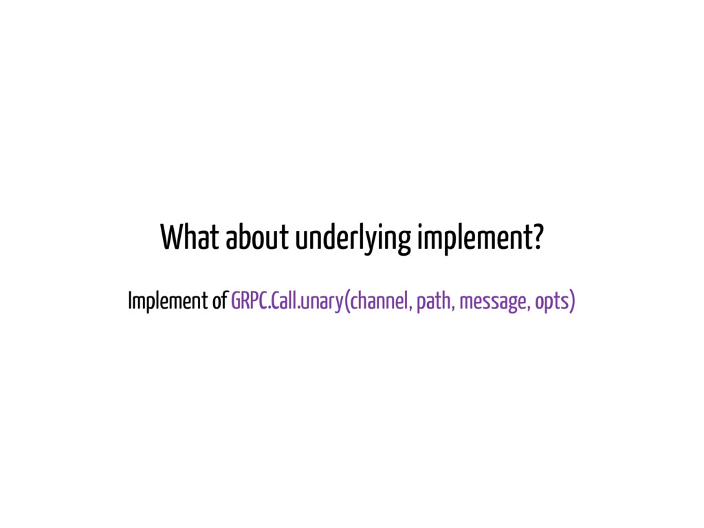 What about underlying implement? Implement of G...