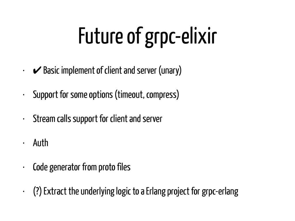 Future of grpc-elixir • ✔ Basic implement of cl...