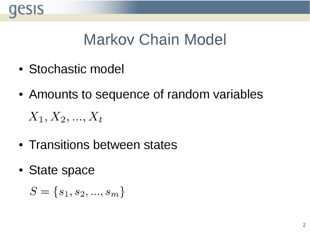 2 Markov Chain Model ● Stochastic model ● Amoun...
