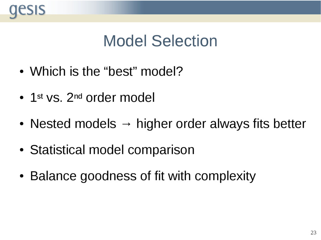 """23 Model Selection ● Which is the """"best"""" model?..."""