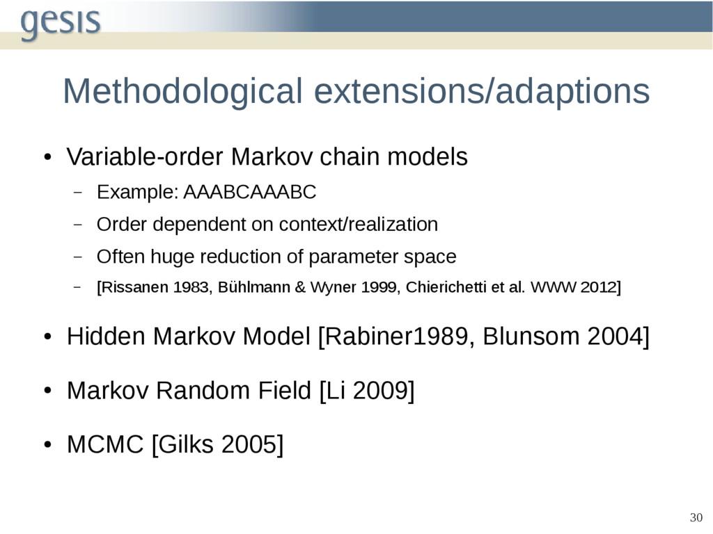 30 Methodological extensions/adaptions ● Variab...