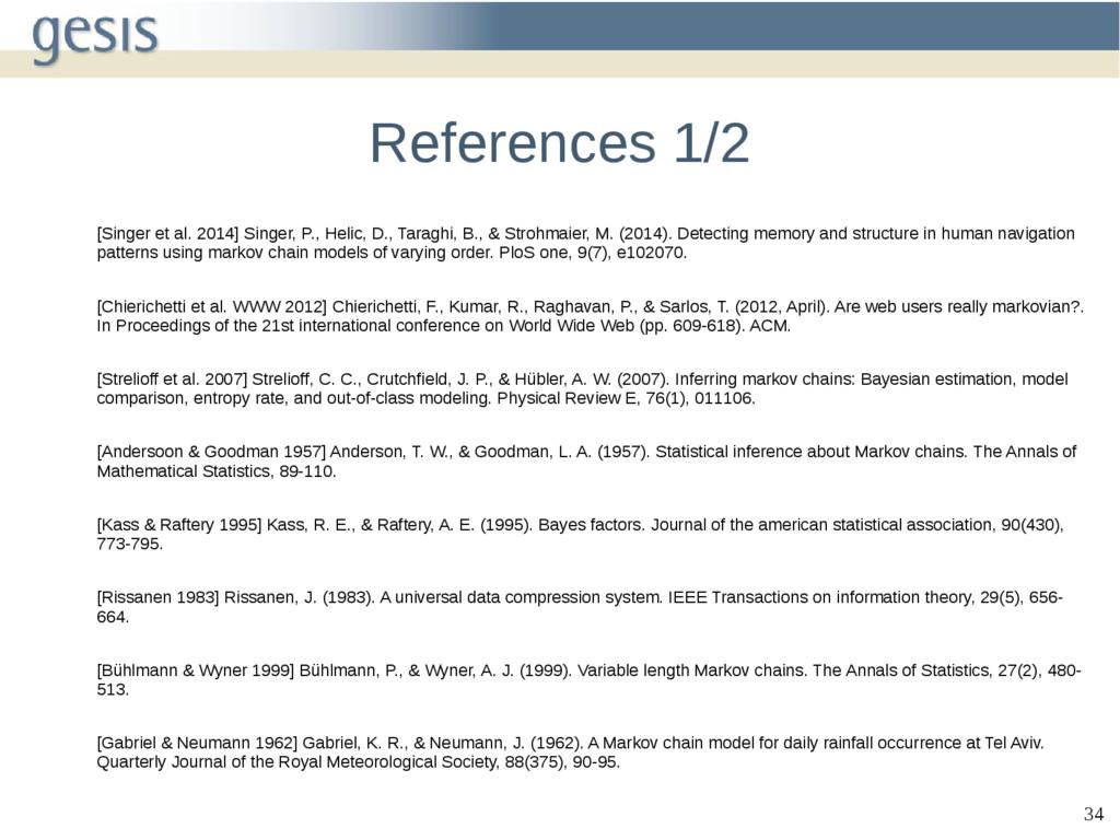34 References 1/2 [Singer et al. 2014] Singer, ...