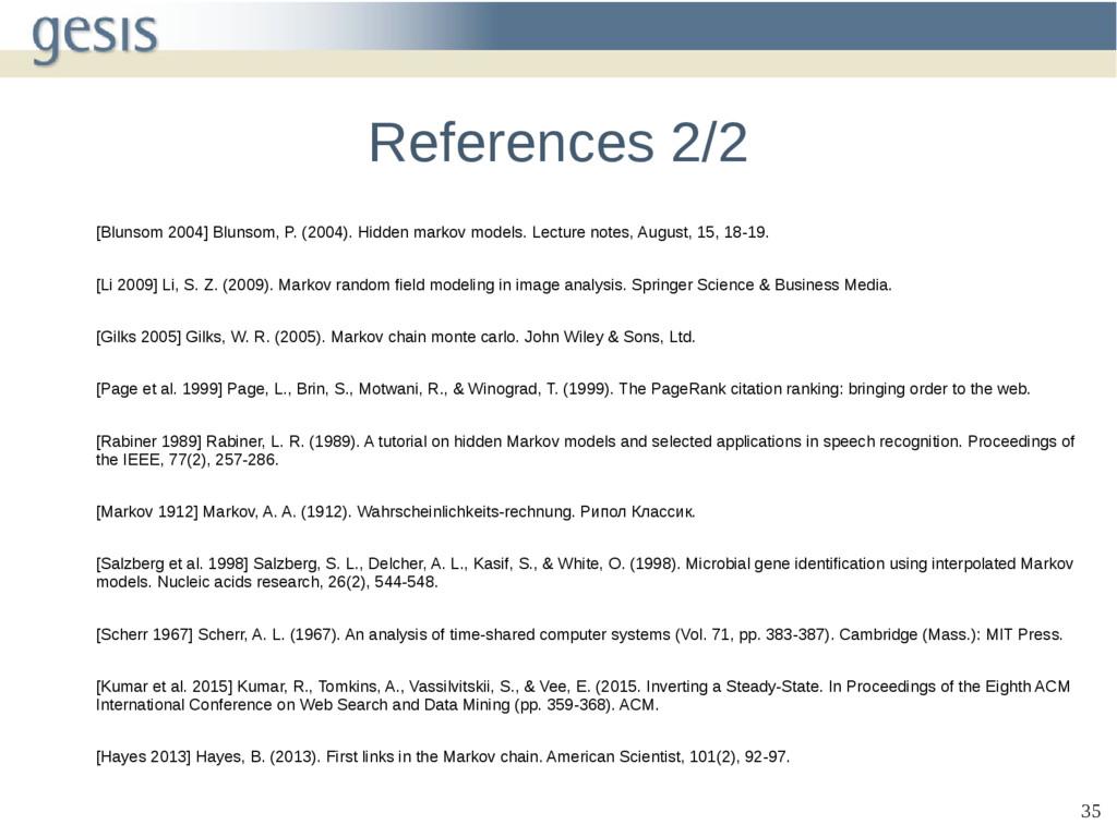 35 References 2/2 [Blunsom 2004] Blunsom, P. (2...