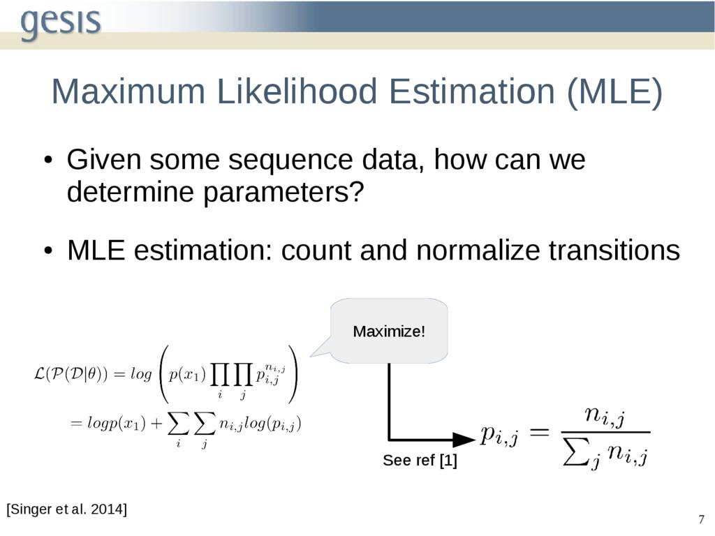 7 Maximum Likelihood Estimation (MLE) ● Given s...