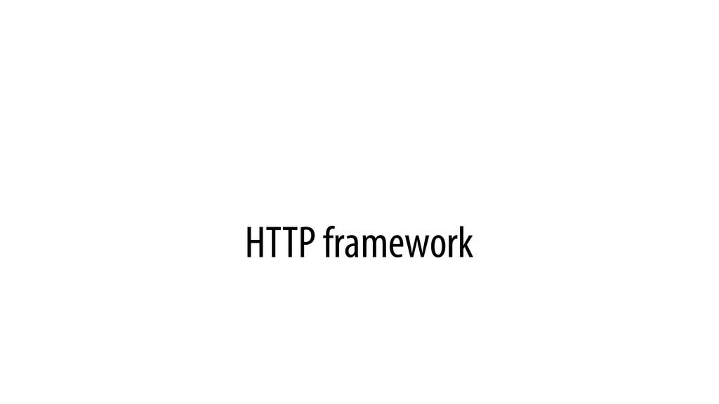 HTTP framework
