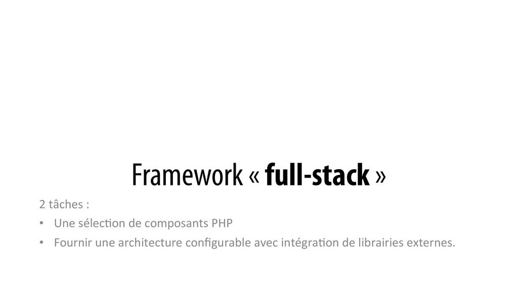 Framework « full-stack » 2 tâches :  •...
