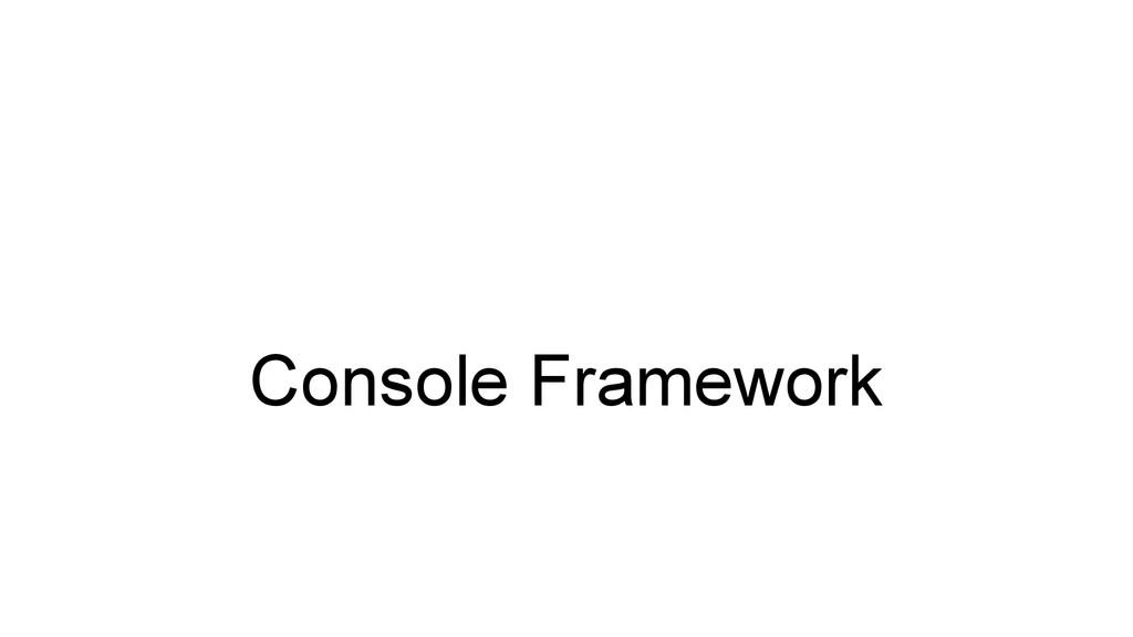 Console Framework