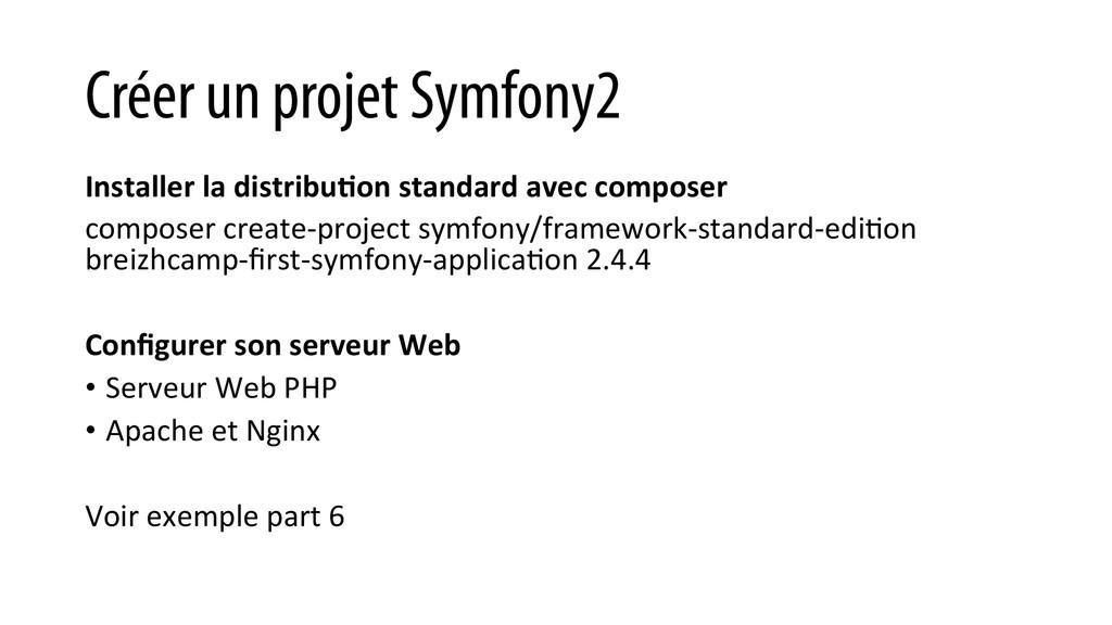 Créer un projet Symfony2 Installer la dis...