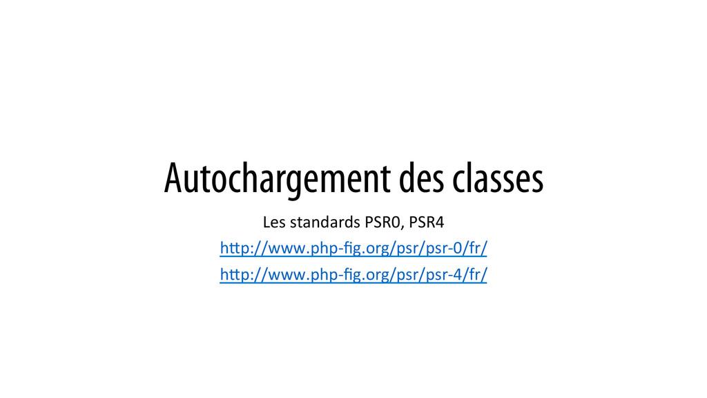 Autochargement des classes Les standards ...