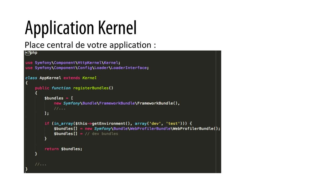 Application Kernel Place central de vo...