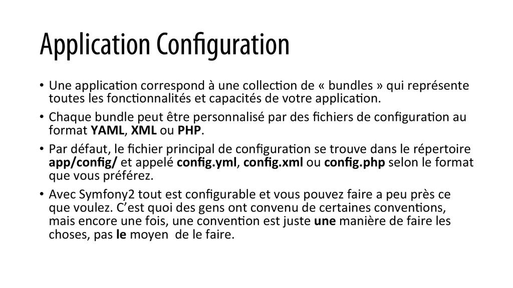 Application Configuration • Une applicaKon...