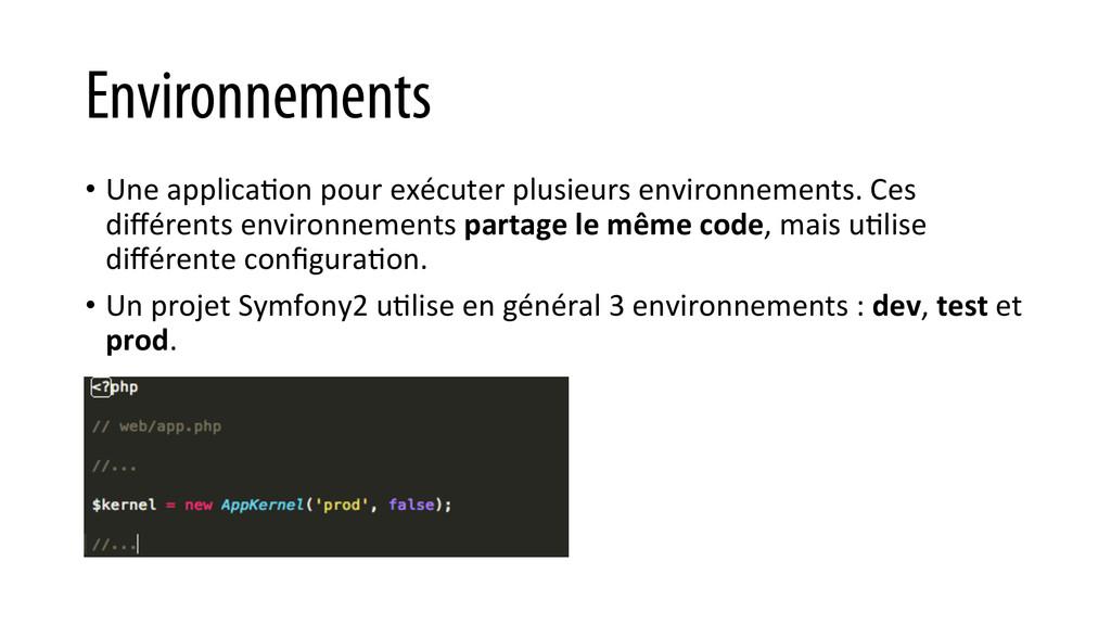 Environnements • Une applicaKon pour ...