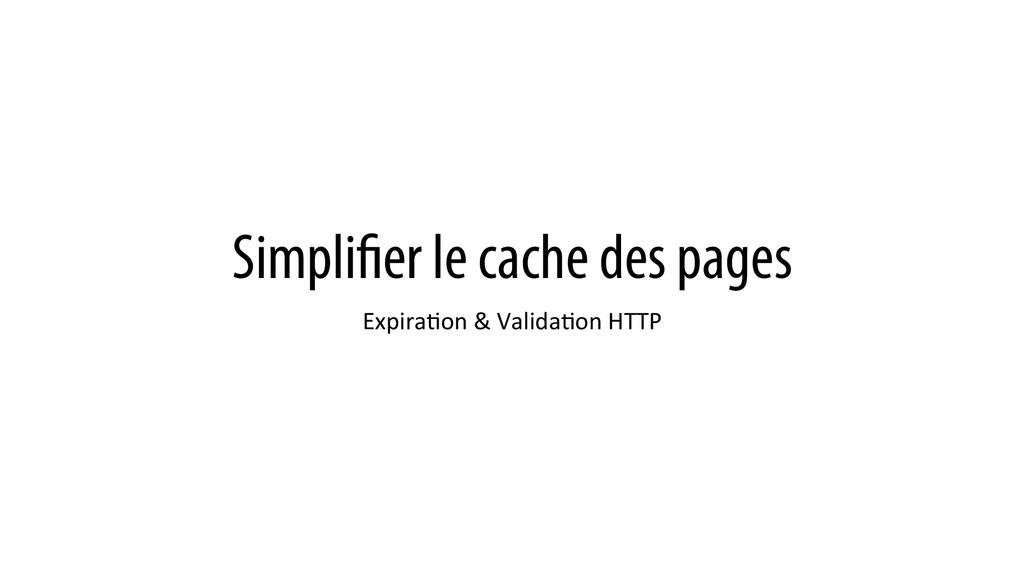 Simplifier le cache des pages ExpiraKon & ...