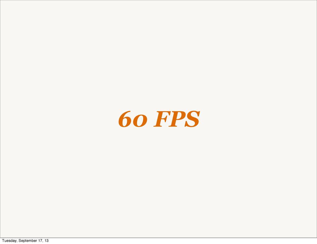 60 FPS Tuesday, September 17, 13
