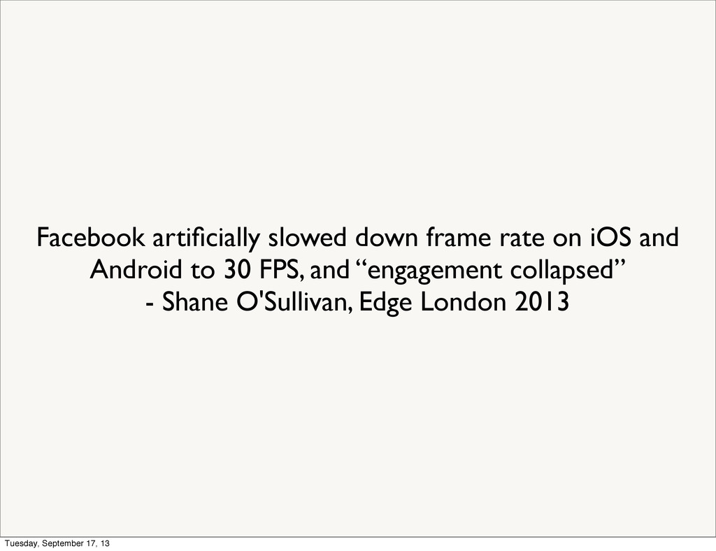 Facebook artificially slowed down frame rate on ...