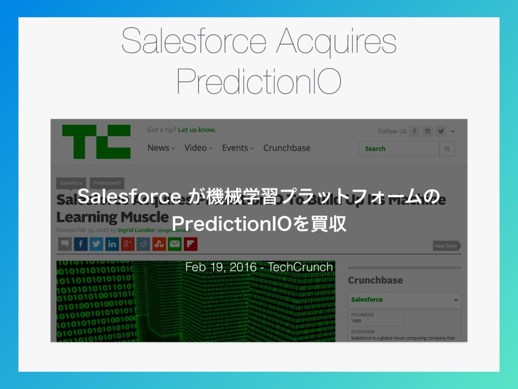 Salesforce Acquires PredictionIO Feb 19, 2016 -...
