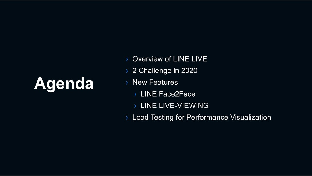 Agenda › Overview of LINE LIVE › 2 Challenge in...