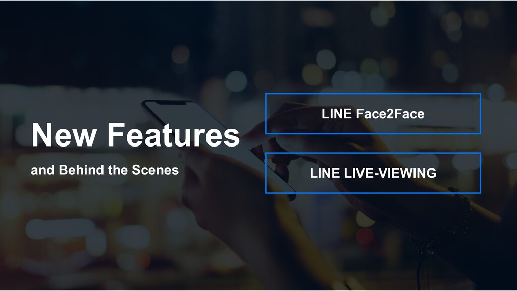 New Features and Behind the Scenes LINE Face2Fa...