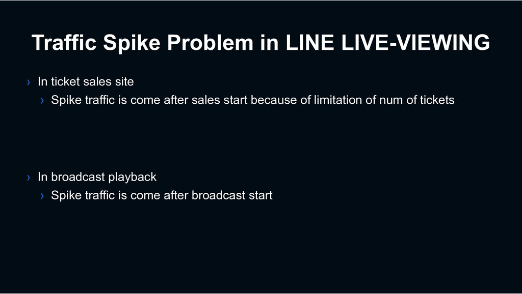 Traffic Spike Problem in LINE LIVE-VIEWING › In...