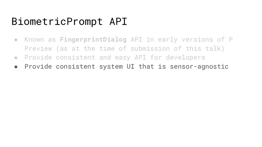 BiometricPrompt API ● Known as FingerprintDialo...