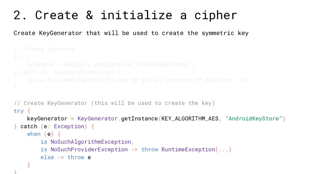 Create KeyGenerator that will be used to create...
