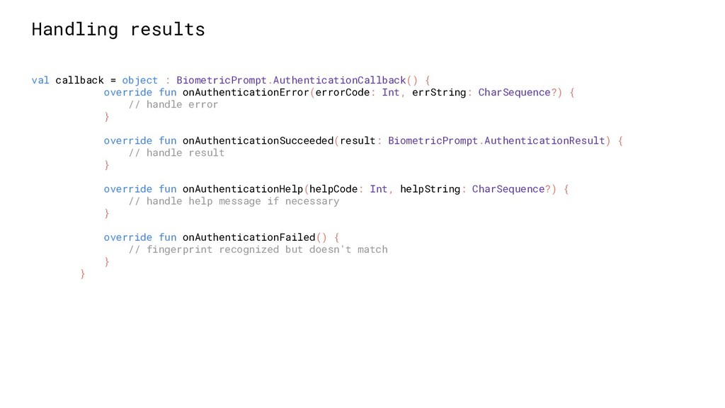 Handling results val callback = object : Biomet...