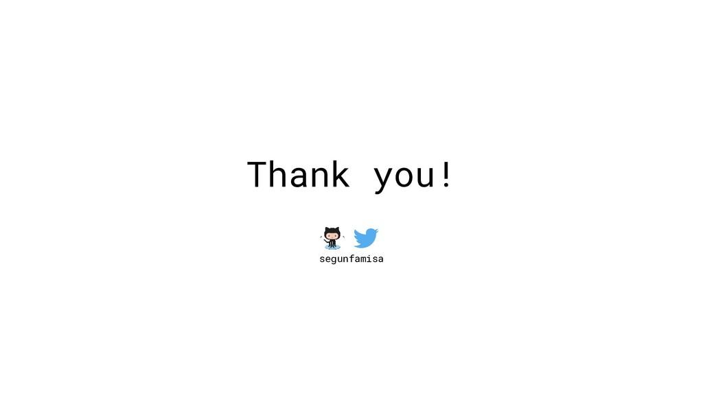 Thank you! segunfamisa