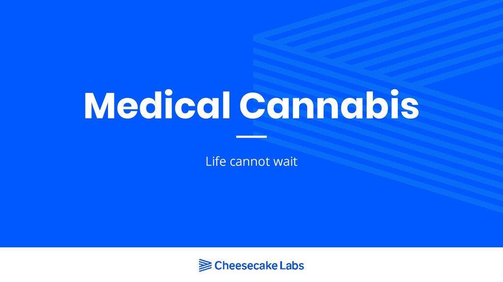 Medical Cannabis Life cannot wait