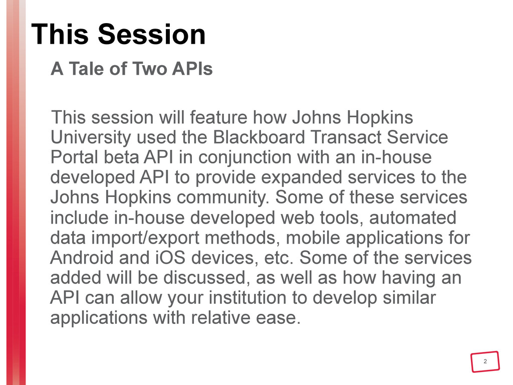 2 This Session A Tale of Two APIs This session ...
