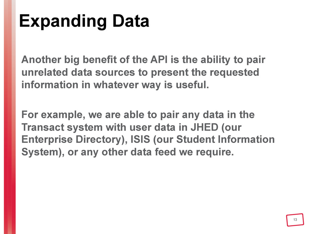 13 Expanding Data Another big benefit of the AP...