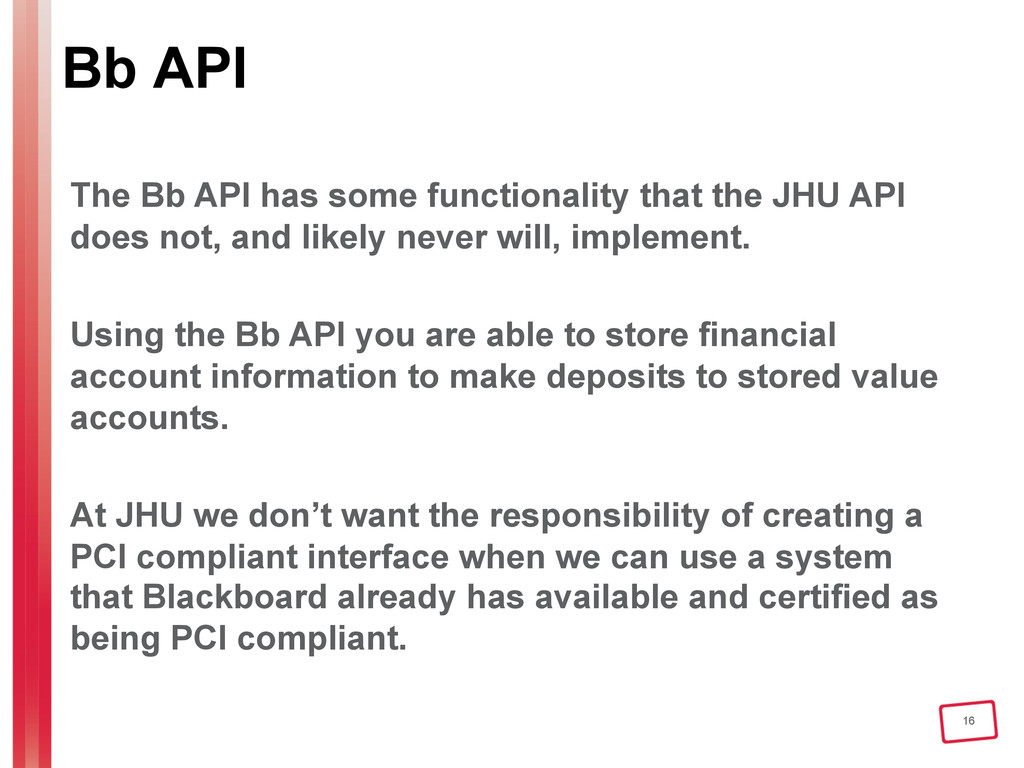 16 Bb API The Bb API has some functionality tha...