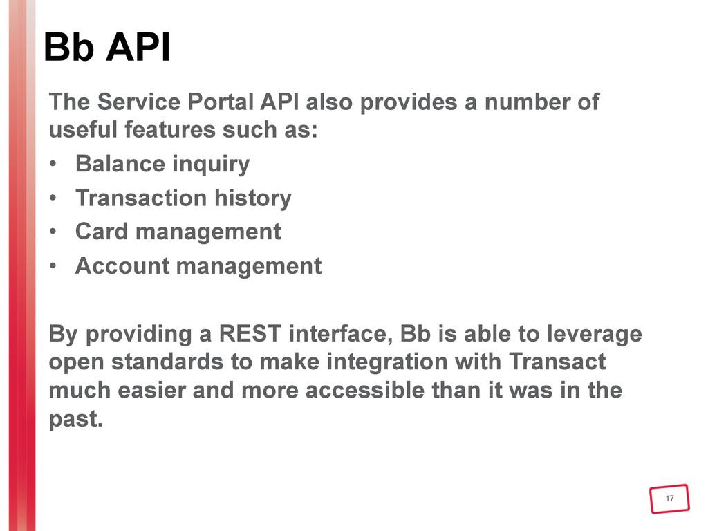 17 Bb API The Service Portal API also provides ...