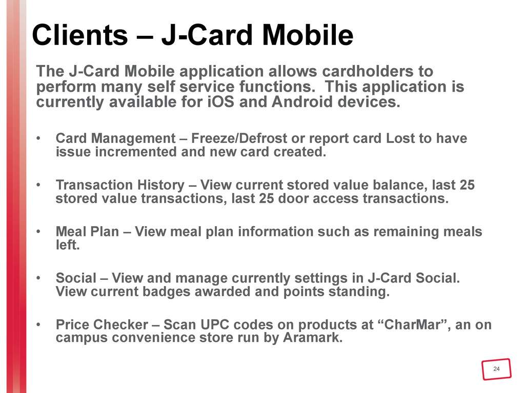 24 Clients – J-Card Mobile The J-Card Mobile ap...
