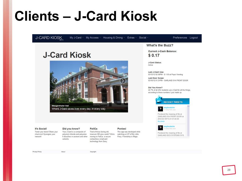 29 Clients – J-Card Kiosk