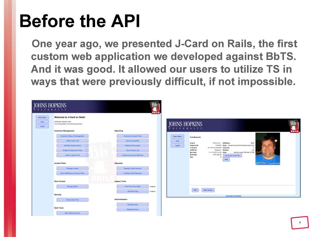 4 Before the API One year ago, we presented J-C...