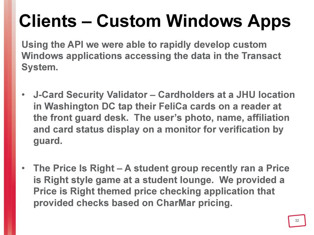 32 Clients – Custom Windows Apps Using the API ...