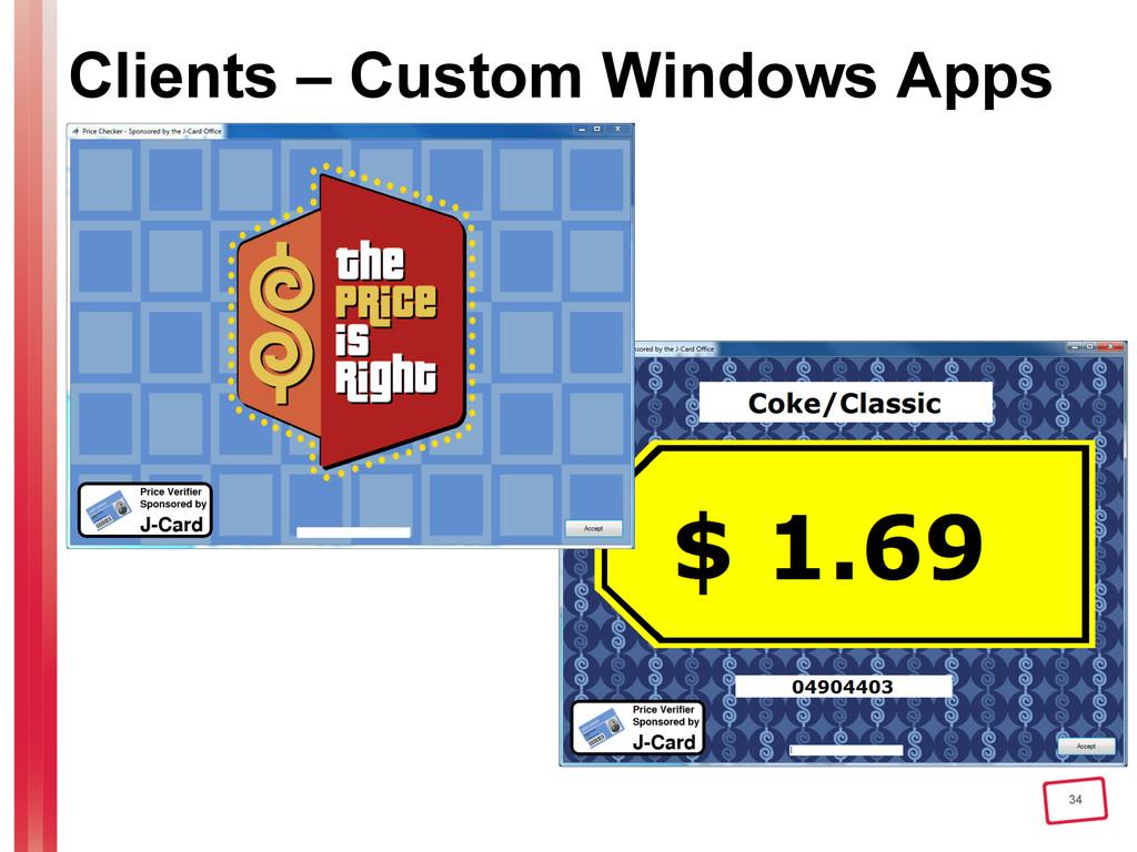 34 Clients – Custom Windows Apps