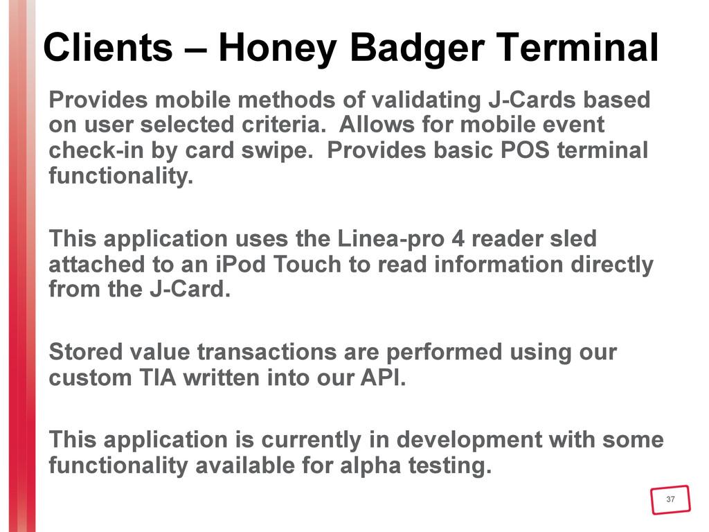 37 Clients – Honey Badger Terminal Provides mob...